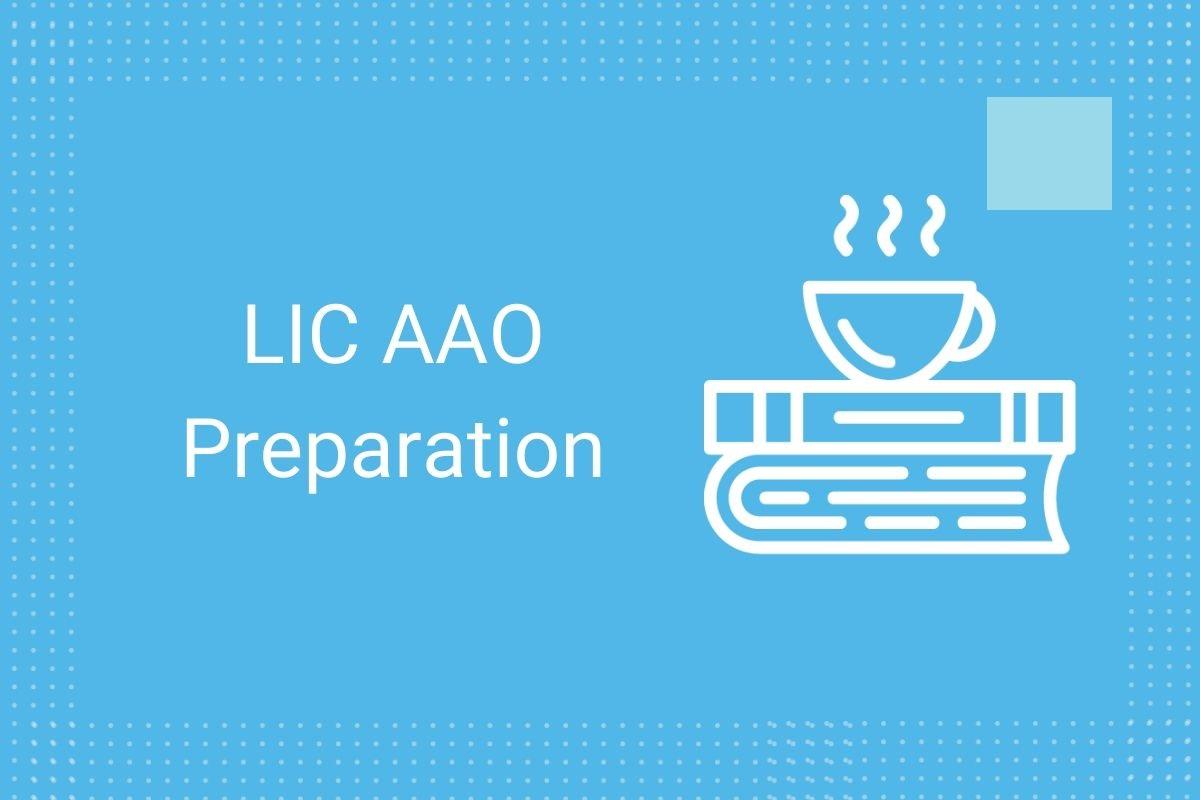 LIC AAO Preparation Strategy