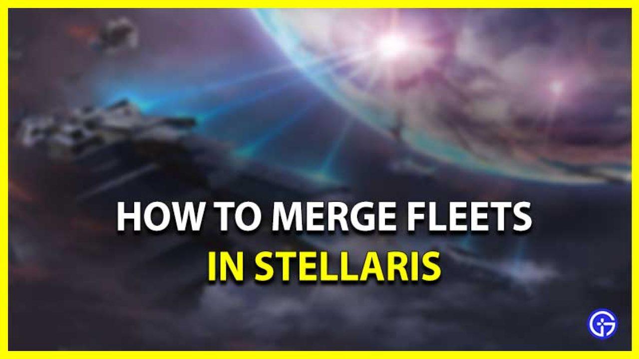 How to Merge Fleets in Stellaris