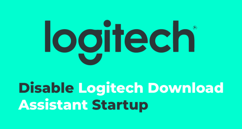 How to Disable Logitech Download Assistant
